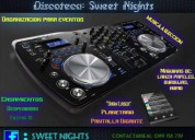 Discoteca & eventos sweet nights !!!!!!!!!!!!!